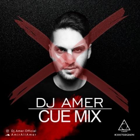 دانلود ریمیکس Cue Mix X دی جی عامر