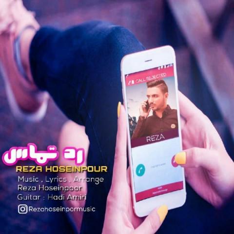 دانلود آهنگ رد تماس رضا حسین پور