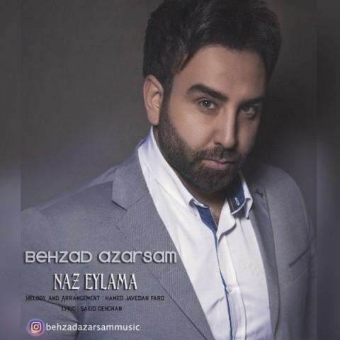 دانلود آهنگ ناز ایلمه بهزاد آذرسام