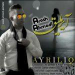 اهنگ آرش احمدی آیریلیق