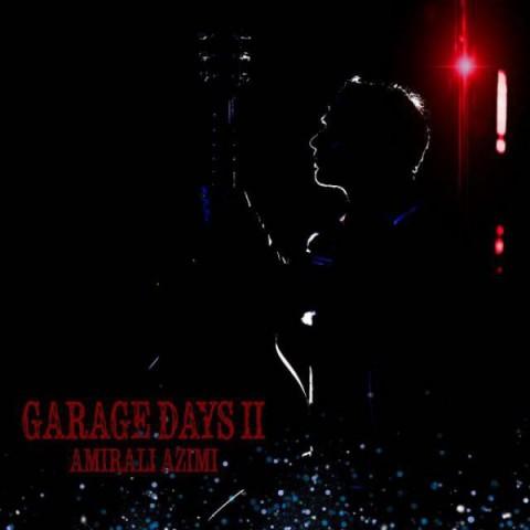 دانلود آهنگ Garage Days II امیرعلی عظیمی
