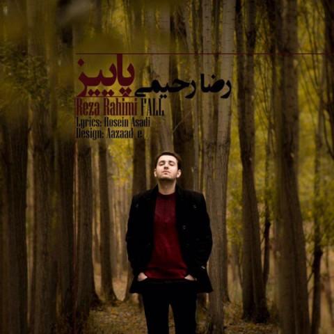دانلود آهنگ پاییز رضا رحیمی