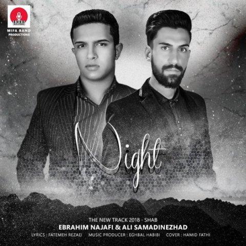 دانلود آهنگ شب ابراهیم نجفی و علی صمدی نژاد