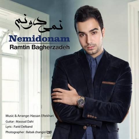 دانلود آهنگ نمیدونم رامتین باقرزاده