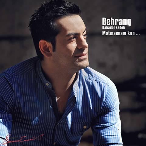 دانلود آهنگ مطمئنم کن بهرنگ بهادرزاده