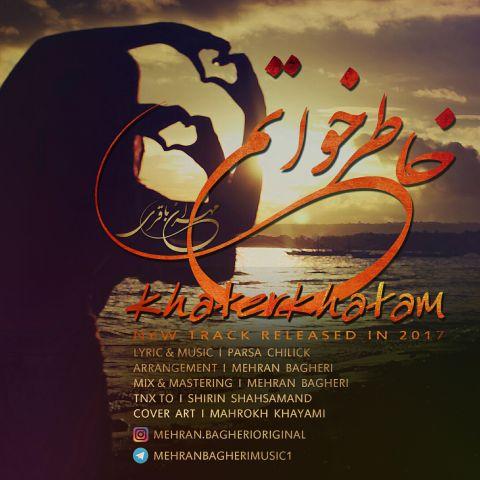 دانلود آهنگ خاطرخواتم مهران باقری