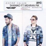 اهنگ جدید شانیکو و مهران پیک به نام خوبه حالم