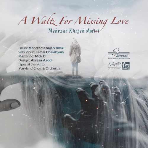 دانلود آهنگ A Waltz For Missing Love بی کلام مهرزاد خواجه امیری